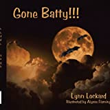 Gone Batty!!!, Lynn Lockard, 1438985169