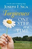 Forgiveness: One Step at a Time by Joseph F. Sica (2009-11-09)