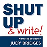 Shut Up & Write! | Judy Bridges