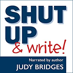 Shut Up & Write! Audiobook