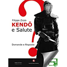 Kendo e Salute - Domande e Risposte (Italian Edition)