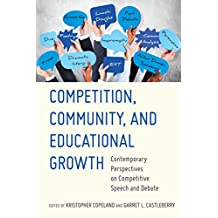 Competition, Community, and Educational Growth: Contemporary Perspectives on Competitive Speech and Debate
