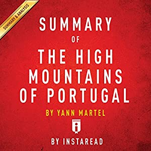 Summary of The High Mountains of Portugal by Yann Martel | Includes Analysis Audiobook