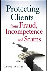 Protecting Clients from Fraud, Incompetence and Scams Hardcover