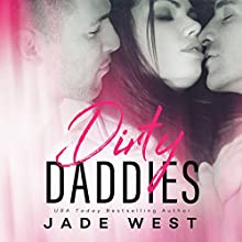 Dirty Daddies Audiobook by Jade West Narrated by Stacey Holmes, Joel Leslie, Smutty McDiarmid