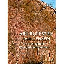Art rupestre dans l'Ennedi: Corps féminin dans l'art préhistorique (Le)