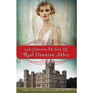 Lady Catherine, the Earl, and the Real Downton Abbey Audiobook