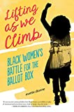 Lifting as We Climb: Black Women's Battle for the