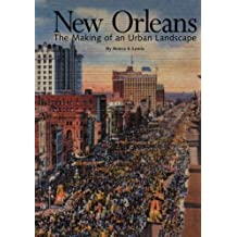 New Orleans: The Making of an Urban Landscape by Peirce F. Lewis (2003-03-29)