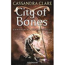 City of Bones: Chroniken der Unterwelt 1 (German Edition)