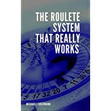 THE ROULETTE SYSTEM THAT REALLY WORKS