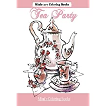 Tea Party Miniature Coloring Books: Adult Coloring Books Tea Party in all D; Mini Coloring Books in all; Coloring Books Mini in al; Adult Coloring Books Disney in al; Adult Coloring Books Tea Cups in al; Coloring Books for Adults Tea Pots in al