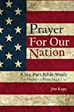 Prayer for Our Nation: A Six Part Bible Study