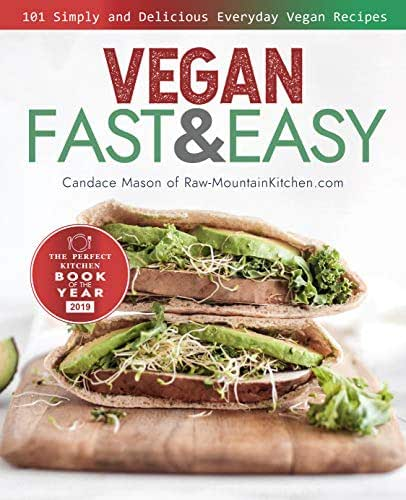 Vegan Fast & Easy Cookbook: 101 Simple and Delicious Everyday Vegan Recipes (Vegan Cookbook, Vegan Recipes, Vegan Recipe Book, Vegan Diet)