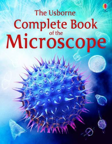 Complete Book of the Microscope (Usborne Internet-linked Reference): 1 Paperback – 1 Aug. 2012