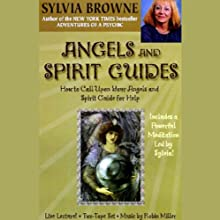 Angels and Spirit Guides: How to Call Upon Your Angels and Spirit Guide for Help Discours Auteur(s) : Sylvia Browne Narrateur(s) : Sylvia Browne