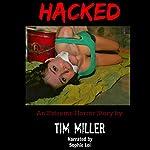 Hacked | Tim Miller