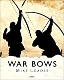 War Bows: Longbow, crossbow, composite bow and