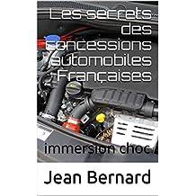 Les secrets des concessionsautomobiles Françaises: immersion choc (French Edition)