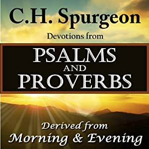 C.H. Spurgeon Devotions from Psalms and Proverbs: Derived from Morning and Evening Audiobook