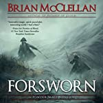 Forsworn: A Powder Mage Novella | Brian McClellan