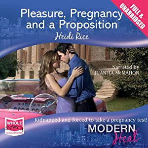 Pleasure, Pregnancy and a Proposition Audiobook