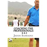 Coaching the Professionals 4-4-2 by Mr Jedidi Ben Ahmed Sahraoui (2014-09-11)