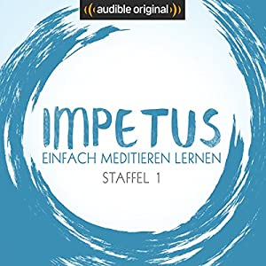 Impetus - Einfach meditieren lernen: Staffel 1 (Original Podcast) Radio/TV