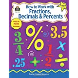 How to Work with Fractions, Decimals & Percents, Grades 4–6 from Teacher Created Resources