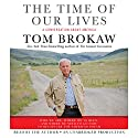 The Time of Our Lives Audiobook by Tom Brokaw Narrated by Tom Brokaw