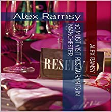 10 Must-Visit Restaurants in Manchester Audiobook by Alex Ramsy Narrated by Tanya Brown