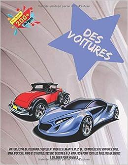 Amazon Voiture Livre De Coloriage Succulent Pour Les Enfants Plus De 100 Modeles De Voitures Opel Bmw Porsche Ford Et D Autres Dessins Dessines A La Main Bon Pour Tous Les Ages