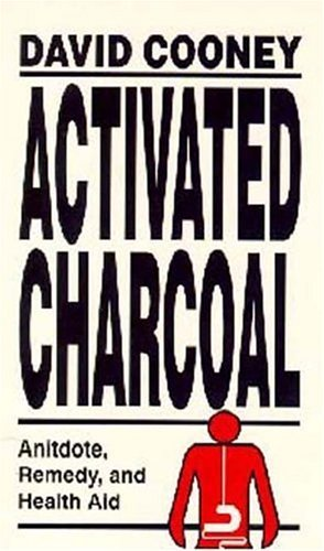 Activated Charcoal: Antidote, Remedy, and Health Aid Paperback September,