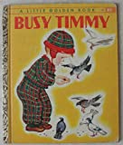 img - for Busy Timmy. A Little Golden Book #50 book / textbook / text book
