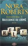 Lieutenant Eve Dallas, Tome 23 : Naissance du Crime par Roberts