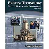 Process Technology: Safety, Health, and Environment