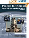 Process Technology: Safety, Health, a...