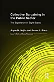 img - for Collective Bargaining in the Public Sector: The Experience of Eight States (Issues in Work and Human Resources) by Najita, Joyce M., Stern, James L. (2001) Hardcover book / textbook / text book