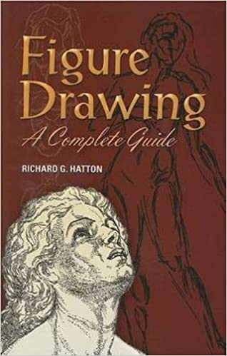 Figure Drawing A Complete Guide Dover Art Instruction Richard G