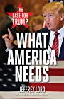 What America Needs: The Case for Trump