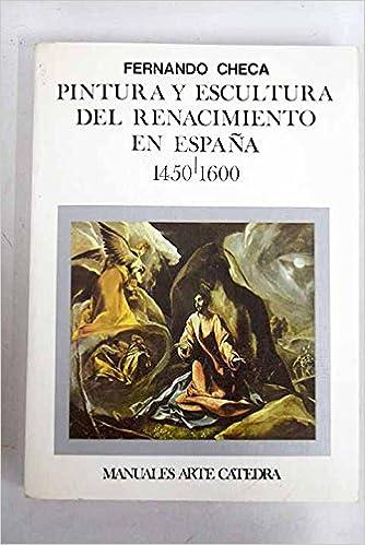 Pintura y escultura del renacimiento en España, 1450-1600 Manuales ...