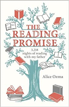 [(The Reading Promise: 3,218 Nights of Reading with My Father )] [Author: Alice Ozma] [Mar-2012]