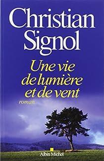 Une vie de lumière et de vent par Signol