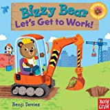 Bizzy Bear: Let's Get to Work!, Nosy Crow, 0763658995