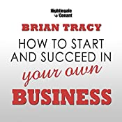 How to Start and Succeed in Your Own Business   Brian Tracy