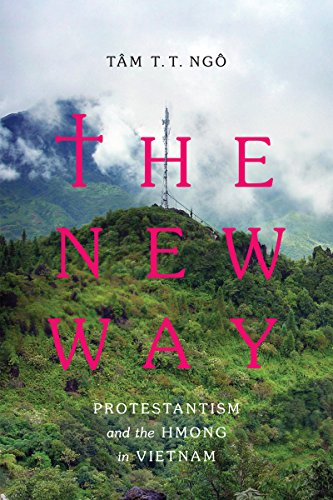 The New Way: Protestantism and the Hmong in Vietnam (Critical Dialogues in Southeast Asian Studies) by University of Washington Press