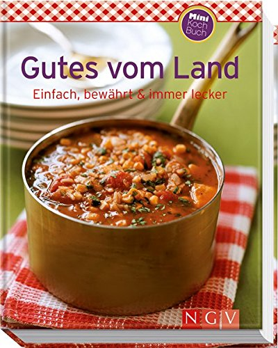 Gutes vom Land (Minikochbuch): Einfach, bewährt & immer lecker