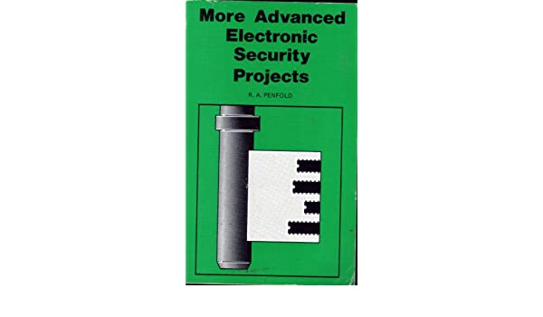 More Advanced Electronic Security Projects (Bernard Babani ...
