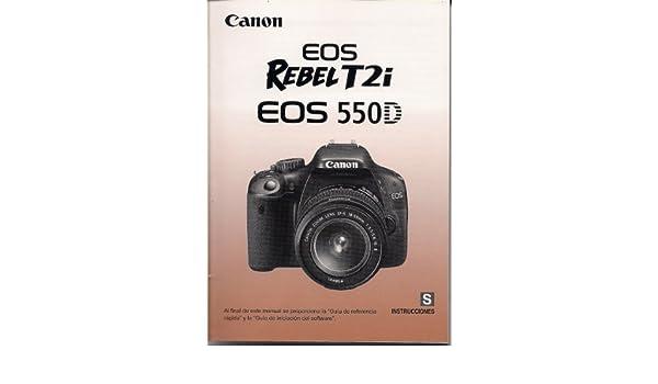 instrucciones canon eos 550d rebel t2i digital camera instruction rh amazon com Canon EOS 600D Canon DSLR