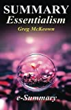 img - for Summary - Essentialism: By Greg McKeown: The Disciplined Pursuit of Less (Essentialism - A Complete Summary - The Discipline Pursuit of Less - Book, Paperback, Audio book, Hardcover, Audible) book / textbook / text book
